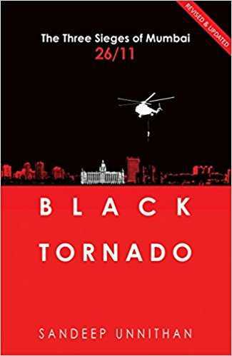 Who is the writer of the Black Tornado: The Three Sieges of Mumbai 26/11 ?