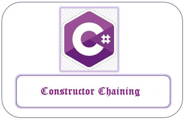 What is the Constructor Chaining in C#?